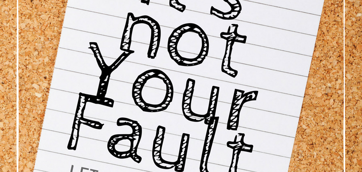 Stop blaming yourself – It's not your fault: Renew Your Mind in Truth