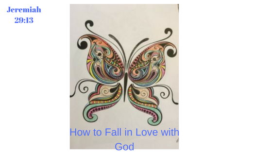 How to Fall in Love With God. Jeremiah 29:13