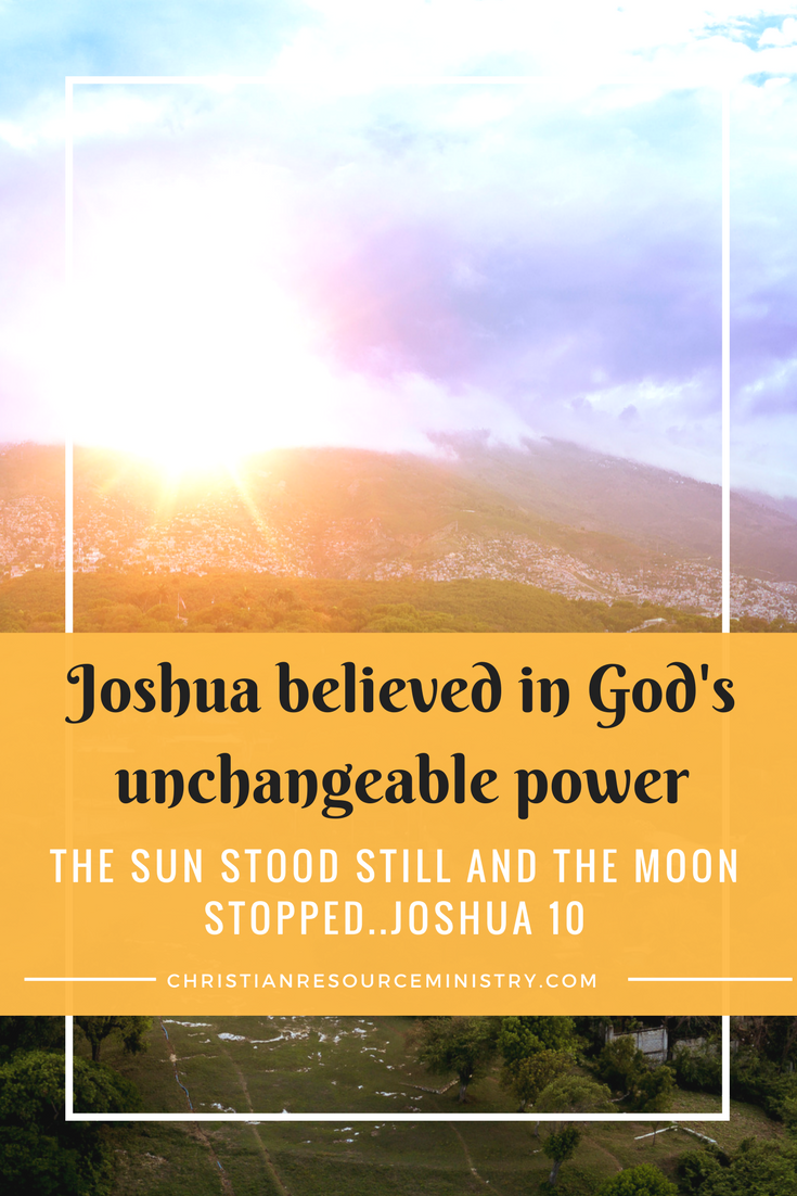 Joshua 10 12 13 A Promise To Believe With The Faith To Use